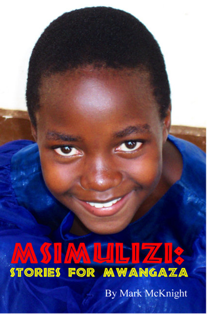 Msimulizi: Stories For Mwangaza (Mark McKnight)