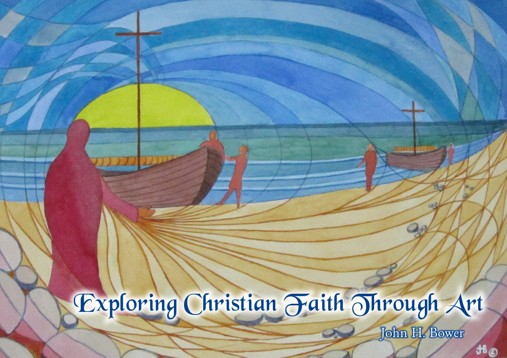 Exploring Christian Faith Through Art (John Bower)