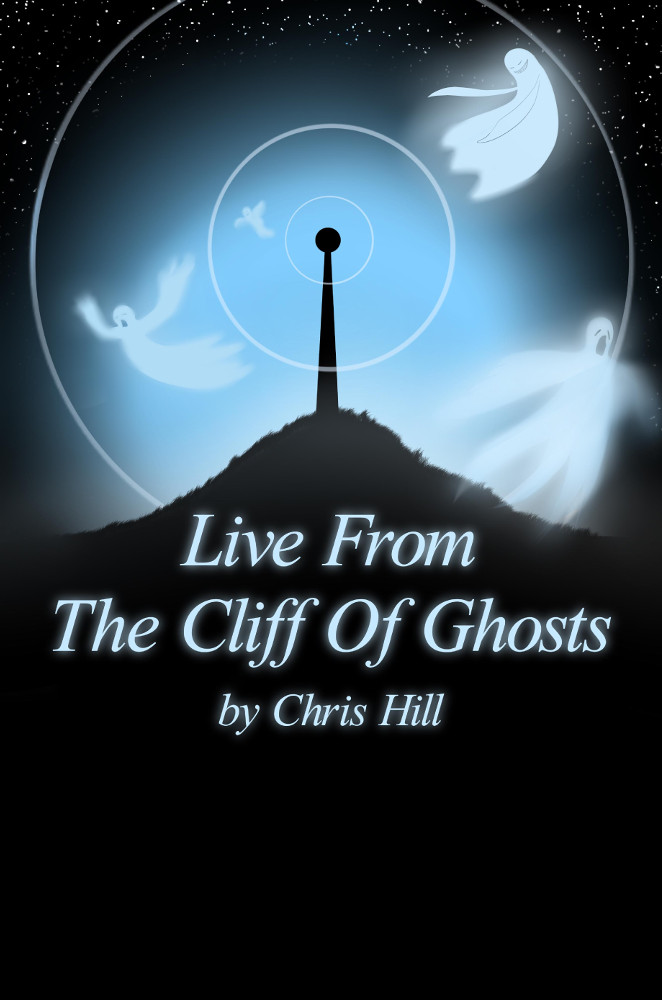 Live From The Cliff Of Ghosts (Chris Hill)