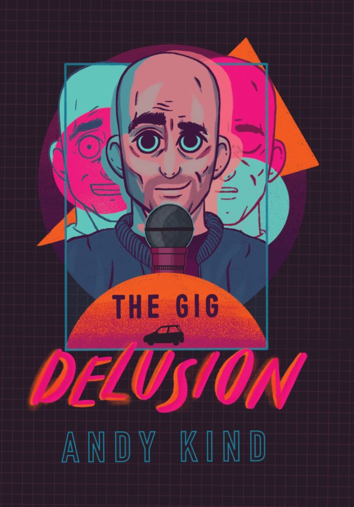 The Gig Delusion [2nd Edit.] (Andy Kind)